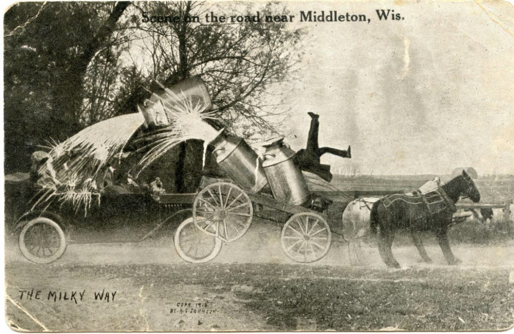 The Milky Way - Scene on the road near Middleton, 1917. This exaggerated photo montage postcard shows some unlucky automobile passengers who had a run-in with a horse-drawn cart carrying milk cans. Middleton Area Historical Society.