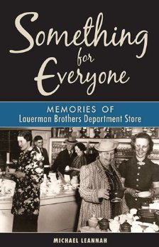 Michael Leannah, Something for Everyone: Memories of Lauerman Brothers Department Store