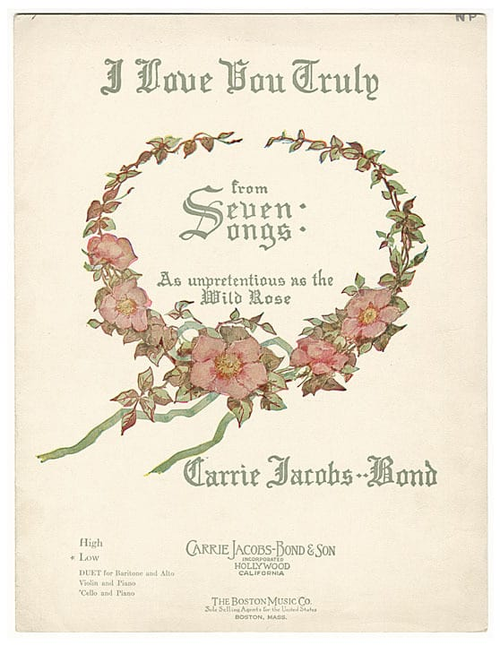 I Love You Truly, Carrie Jacobs Bond, 1906.