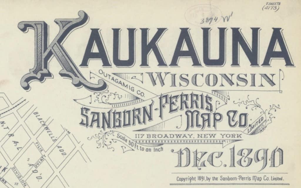 A decorative heading for the 1891 Sanborn map of Kaukauna. Wisconsin Historical Society.