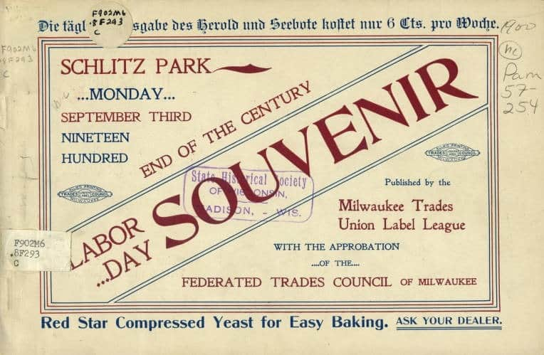 End of the century Labor Day souvenir published by the Milwaukee Trades Union Label League to commemorate the celebration of Artisan Day, Monday, September 3, 1900. Wisconsin Historical Society.