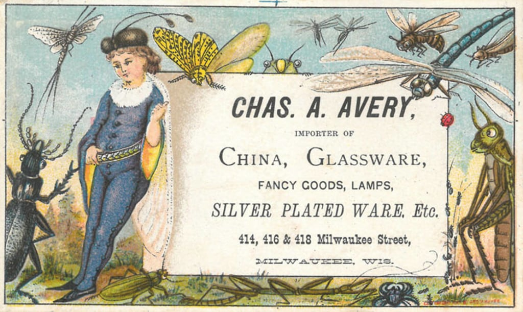 Imagery on trade cards often had little to do with the product being advertised. This colorful image of a boy among large insects was distributed by Avery's China Parlors, a ceramics and glassware retailer. Milwaukee Public Library.