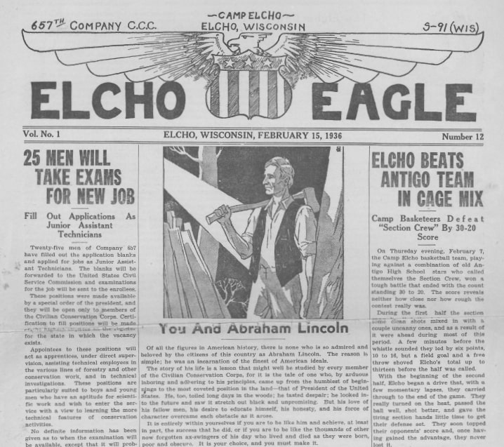 "Front page of the ""Elcho Eagle"" camp newsletter, February 1936. The central feature compares CCC enrollees to Abraham Lincoln, who ""toiled long days in the woods,"" but overcame obstacles through his ""love of his fellow men, his desire to educate himself, his honesty, and his force of character."" Langlade County Historical Society."