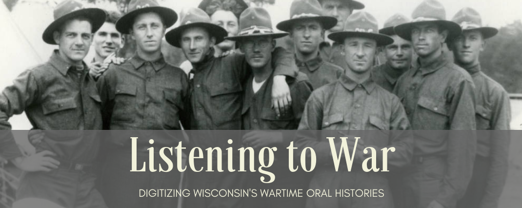 Listening to War: Digitizing Wisconsin's Wartime Oral Histories